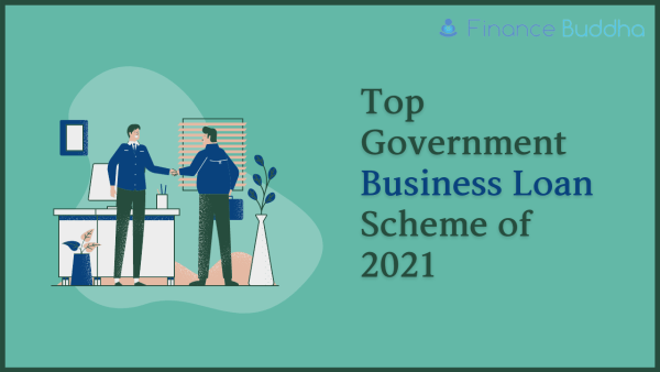 Top Government Business Loan Scheme of 2021
