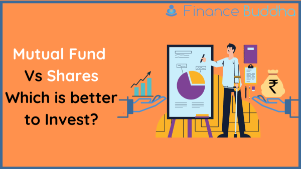 Mutual Fund Vs Shares Which is better to Invest