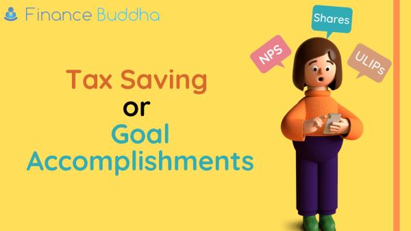 Tax Saving or Goal Accomplishments