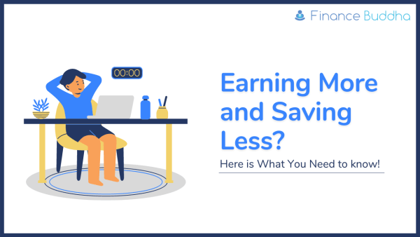 Earning More and Saving Less Here is What You Need to know!