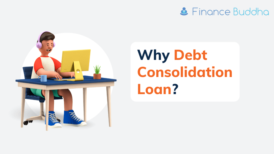 Why Debt Consolidation Loan?