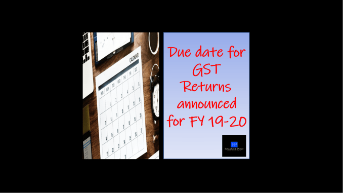 due date for GST returns announced for FY 19-20