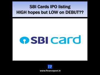 SBI Cards IPO listing – HIGH hopes but low on DEBUT??