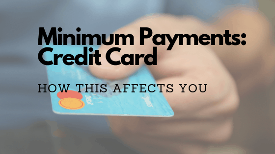 Making minimum payments on a credit card: Helpful Guide – Finances Uncomplicated
