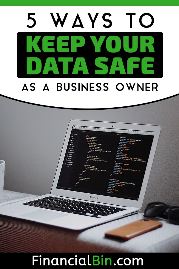 5 Ways To Keep Your Data Safe As A Business Owner