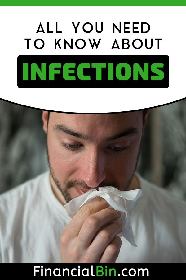All You Need To Know About Infections