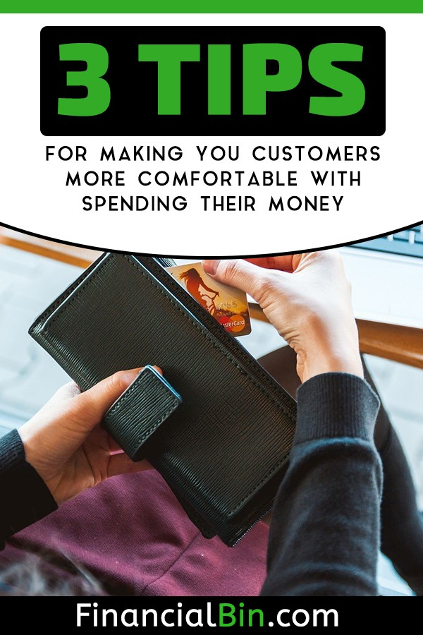 https://financialbin.com/3-tips-for-making-your-customers-more-comfortable-with-spending-their-money-2/