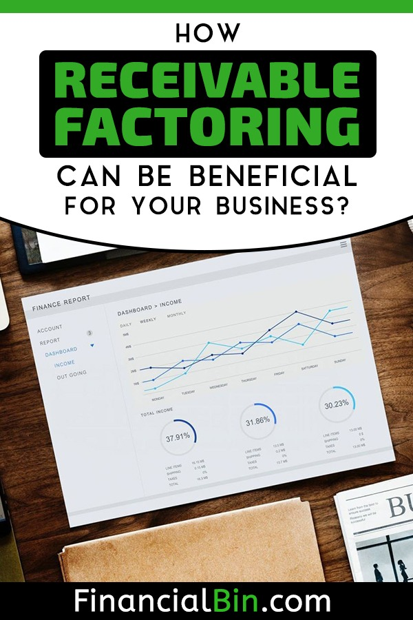How Receivable Factoring Can Be Beneficial For Your Business