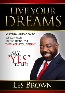 Live your Dreams Say yes to Life