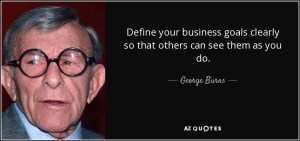 quote-define-your-business-goals-clearly-so-that-others-can-see-them-as-you-do-george-burns-52-12-90