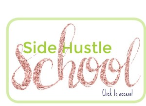 Side Hustle School by Financial Freedom Footsteps.com