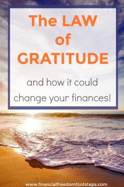 The Law of Gratitude - and how it could change your finances - Financial Freedom Footsteps.com