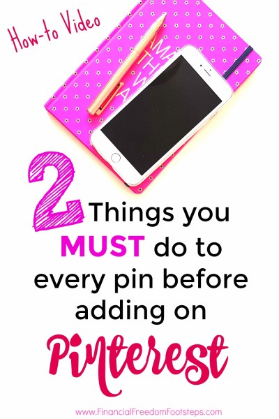 2 Things you must do to every pin before adding on Pinterest - Financial Freedom Footsteps.com