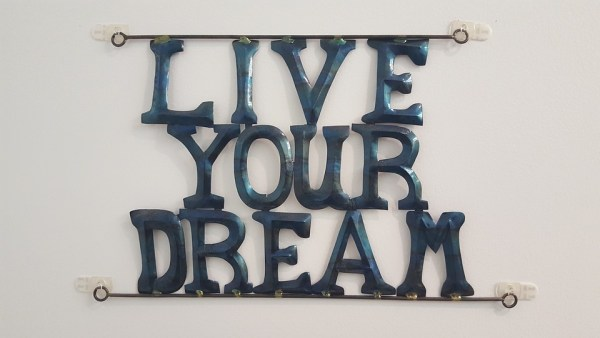 Sign saying Live Your Dream