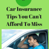 9 Car Insurance Tips You Cant Afford To Miss