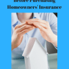 Important Things To Know Before Purchasing Homeowners Insurance