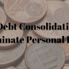Use Debt Consolidation to Eliminate Personal Debt