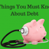 5 Things You Must Know About Debt