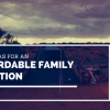 FIVE IDEAS FOR AN AFFORDABLE FAMILY VACATION