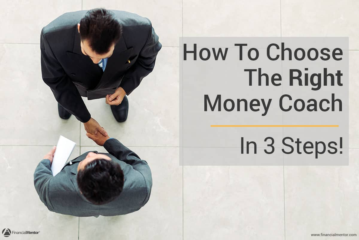 3 Steps To Choose The Right Money Coach