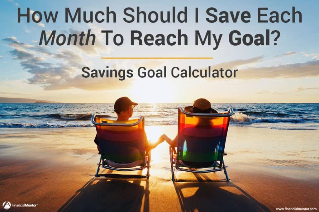 Savings Goal Calculator - How Much Should I Save Each Month?