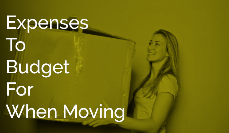 Expenses To Budget For When Moving