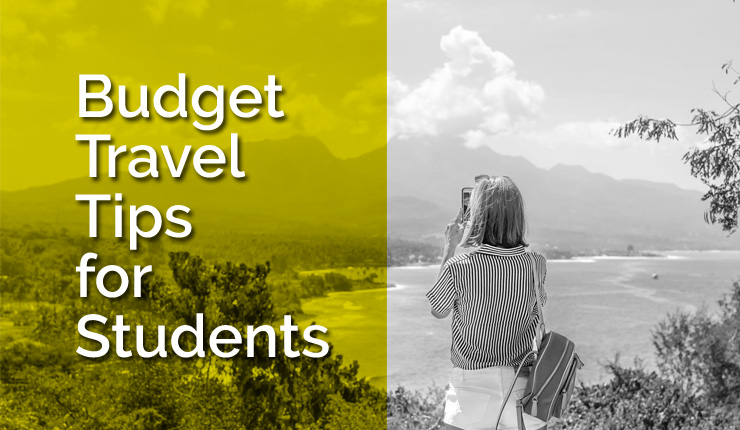 Travel Budget Tips For Students