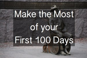 Make the Most of Your First 100 Days