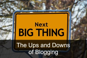 The Ups and Downs of Blogging