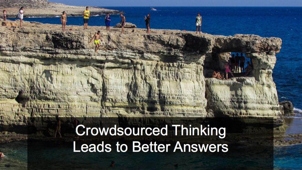 Crowdsourced Thinking