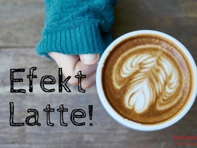 Efekt latte, czyli jak oszczędzać na codziennych zachciankach?