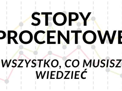 Wszystko, co musisz wiedzieć, aby zrozumieć stopy procentowe w Polsce