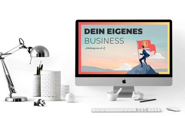 Das eigene Business: Vom Aufbau bis zum Geschäftsabschluss