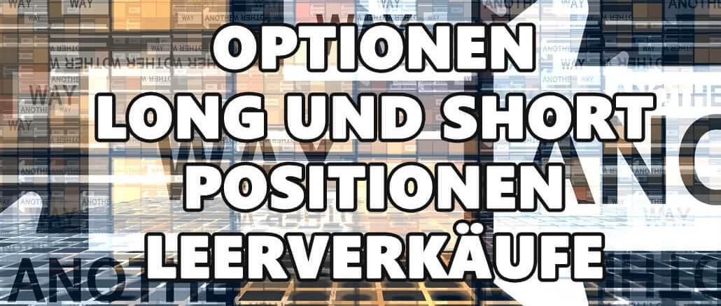 Was sind Optionen long und Short-Positionen Leerverkäufe?