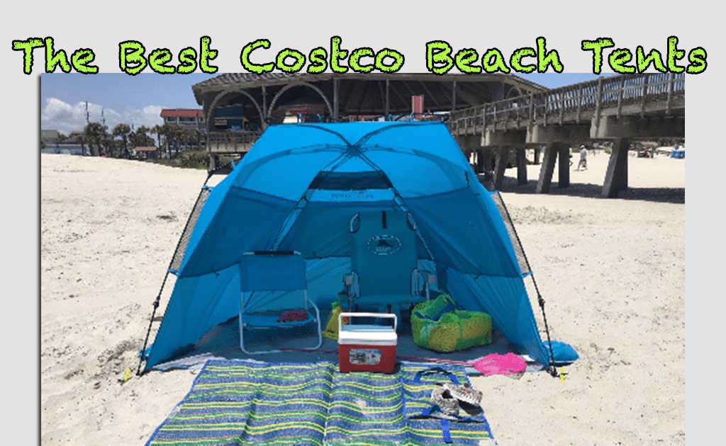 Costco Beach Tent Reviews See The 5 Best on the Market 2019