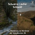 Die Schwarze Lauterschlucht am Nordrand der schwäbischen Alb
