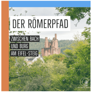 Der Römerpfad - Zwischen Bach und Burg