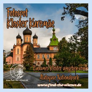 Fotospot Kloster Kuremäe im Alutaguse Nationalpark