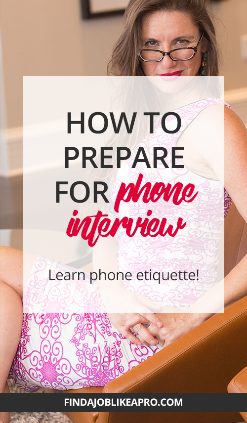 Phone Etiquette: Treat a phone call like a real interview