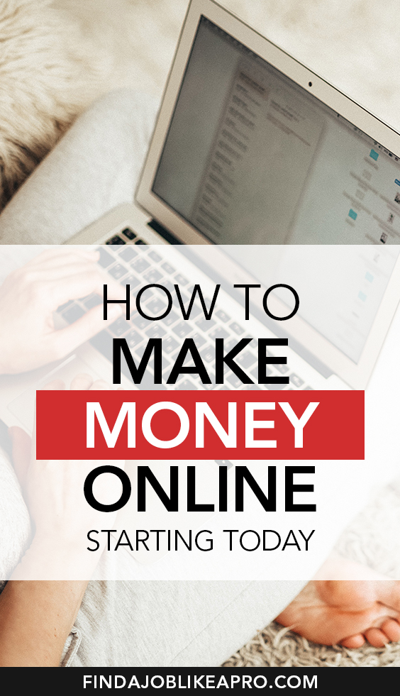 How to make money online starting today