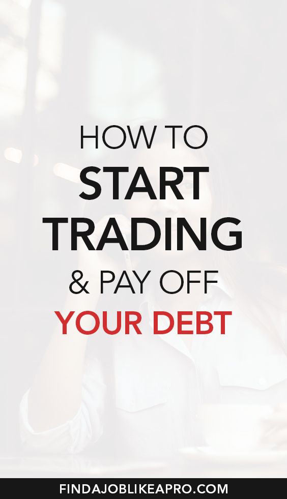 How to start trading and pay off your debt
