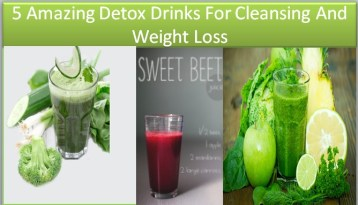 5 Amazing Detox Drinks Weight Loss