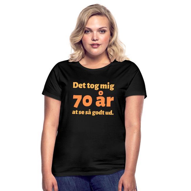 T-shirt dam - Det tok mig 70 år at se så godt ud Image