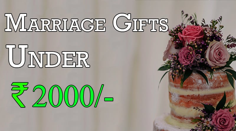 Top 10 Marriage Gifts For Friends Budget Rs 2000