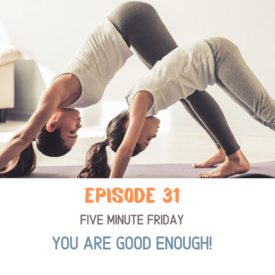Mother and daughter doing yoga, each saying you are good enough