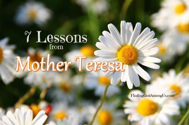 What does Mother Teresa teach us about living a Christian lifestyle? These 7 lessons give us all the instruction we need to live a life of love.
