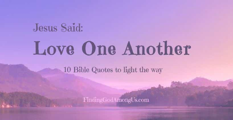 Jesus said to love one another. His simple request can be hard to accomplish. How do you love someone who doesn't love you? How do you love a stranger? Let's explore what loving each other really entails and some helpful bible quotes to help us get there and keep us on track.