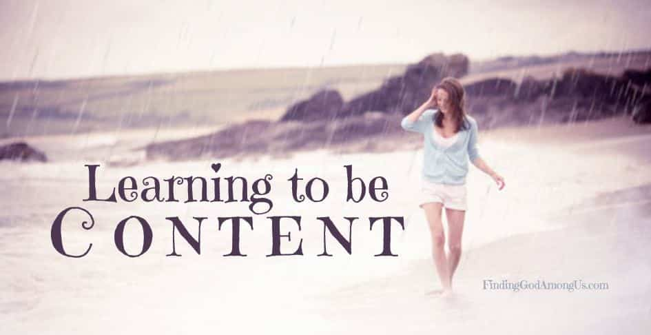 One of our human flaws is to want more than we have. Our challenge is to push that demon aside and find God's blessing in what we have. It is always enough. Learn how to become content.