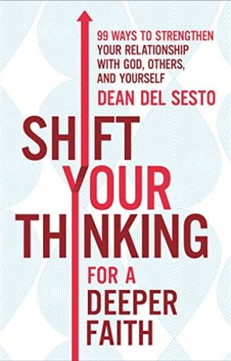 Shift Your Thinking For a Deeper Faith Book Review. Reviewer Shirley Alarie