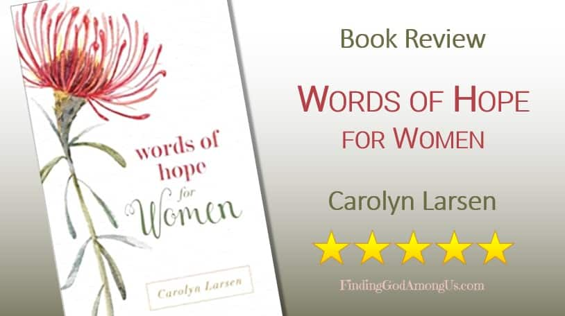 Words of Hope for Women Christian Book Review. Christian adult nonfiction book. Author Carolyn Larsen. Christian Book Reviewer Shirley Alarie.